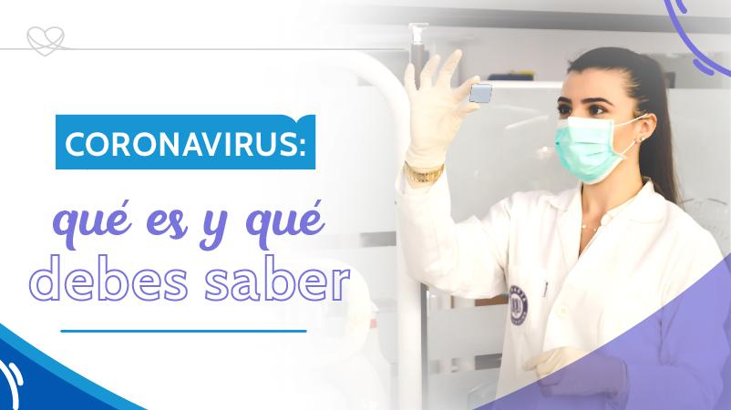 Coronavirus: qué es y qué debes saber