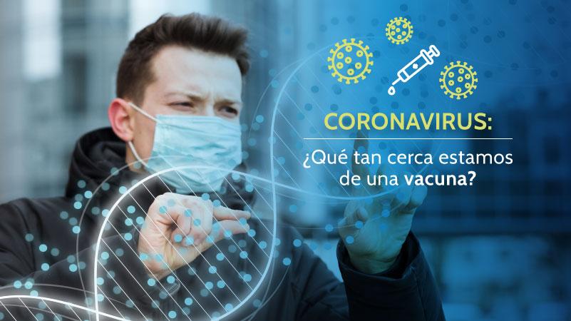 Coronavirus: ¿Qué tan cerca estamos de una vacuna?